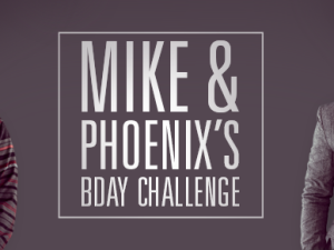 MIKE & PHOENIX'S BIRTHDAY CHALLENGE